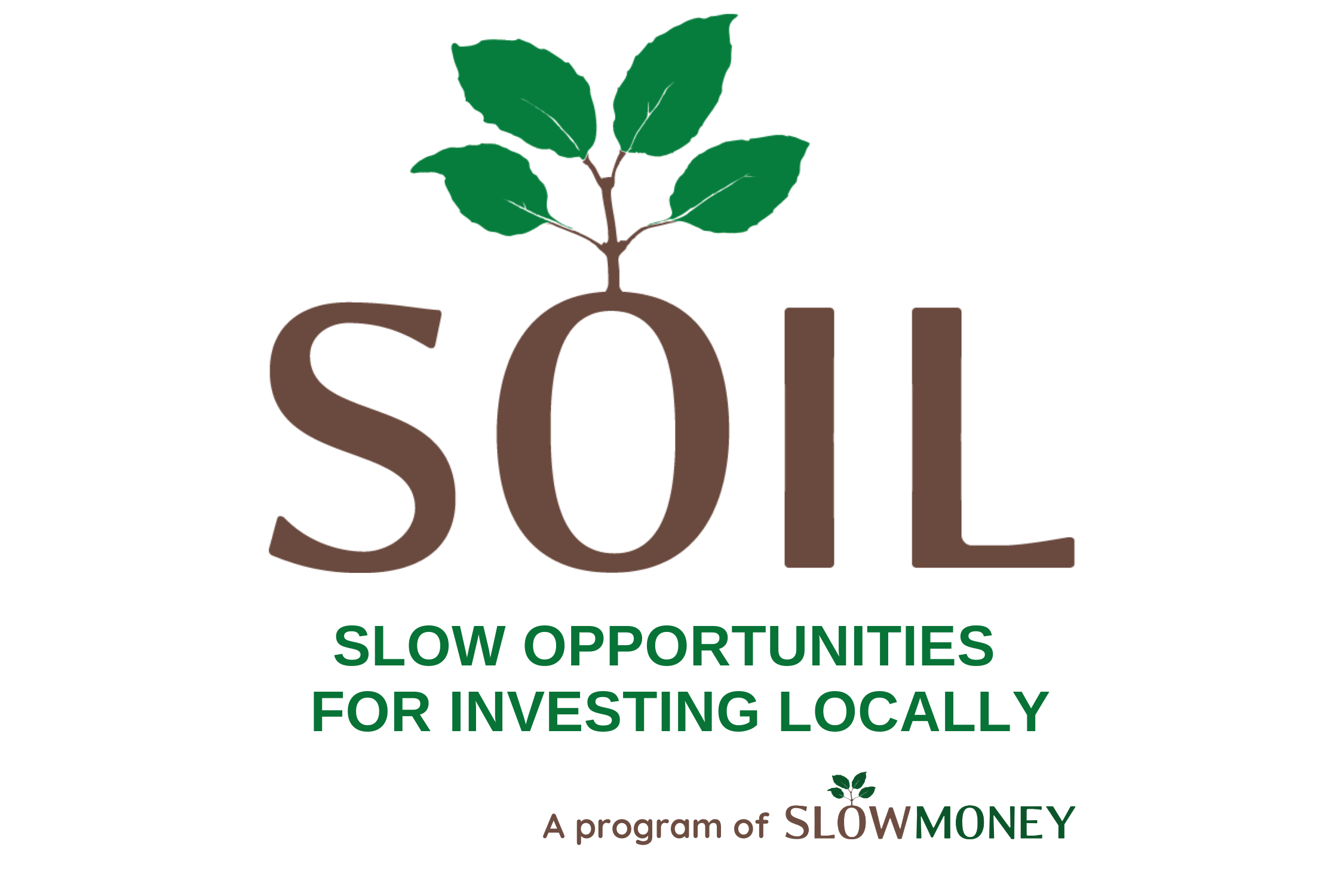 Slow Opportunities for Investing Locally (SOIL)